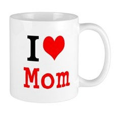 I Love Mom Mugs