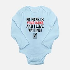 My Name Is And I Love Writing Body Suit