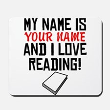 My Name Is And I Love Reading Mousepad