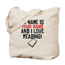 My Name Is And I Love Reading Tote Bag