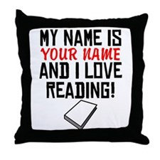 My Name Is And I Love Reading Throw Pillow