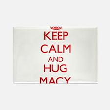 Keep calm and Hug Macy Magnets