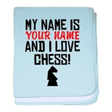 My Name Is And I Love Chess baby blanket