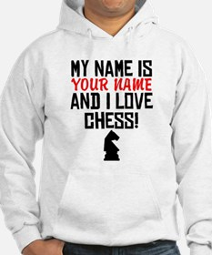 My Name Is And I Love Chess Hoodie