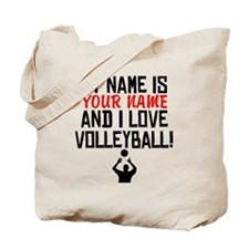 My Name Is And I Love Volleyball Tote Bag