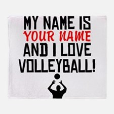 My Name Is And I Love Volleyball Throw Blanket