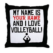 My Name Is And I Love Volleyball Throw Pillow