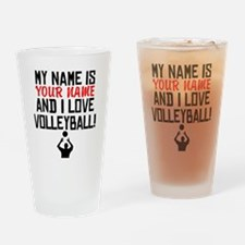 My Name Is And I Love Volleyball Drinking Glass