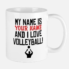 My Name Is And I Love Volleyball Mugs