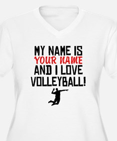 My Name Is And I Love Volleyball Plus Size T-Shirt