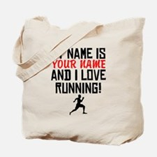 My Name Is And I Love Running Tote Bag