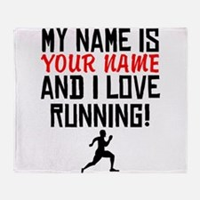 My Name Is And I Love Running Throw Blanket