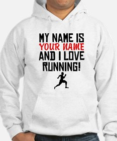 My Name Is And I Love Running Hoodie
