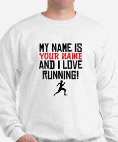 My Name Is And I Love Running Sweatshirt