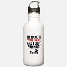 My Name Is And I Love Swimming Water Bottle