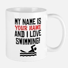 My Name Is And I Love Swimming Mugs