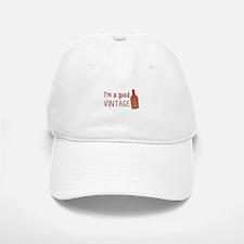 Im a GOOD VINTAGE with vino wine bottle Baseball Baseball Cap