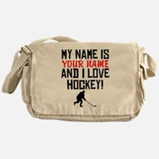 My Name Is And I Love Hockey Messenger Bag