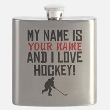 My Name Is And I Love Hockey Flask