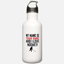 My Name Is And I Love Hockey Water Bottle
