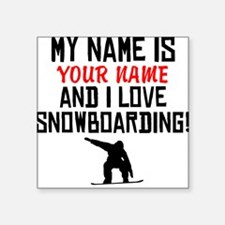 My Name Is And I Love Snowboarding Sticker