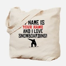 My Name Is And I Love Snowboarding Tote Bag