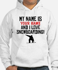 My Name Is And I Love Snowboarding Hoodie