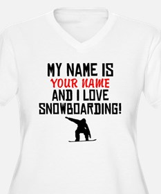My Name Is And I Love Snowboarding Plus Size T-Shi