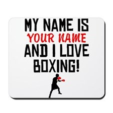 My Name Is And I Love Boxing Mousepad