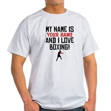 My Name Is And I Love Boxing T-Shirt