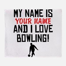 My Name Is And I Love Bowling Throw Blanket