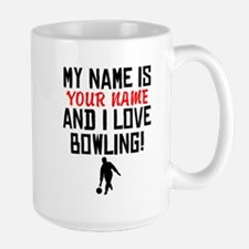 My Name Is And I Love Bowling Mugs