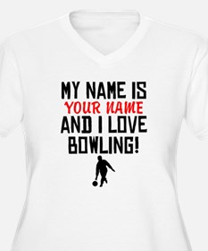 My Name Is And I Love Bowling Plus Size T-Shirt
