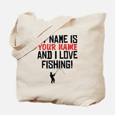 My Name Is And I Love Fishing Tote Bag