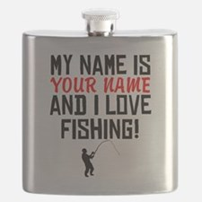 My Name Is And I Love Fishing Flask