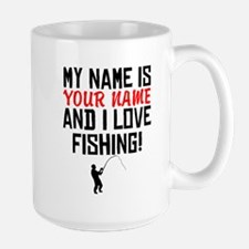 My Name Is And I Love Fishing Mugs