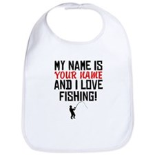 My Name Is And I Love Fishing Bib