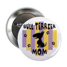 Bull Terrier Mom Button