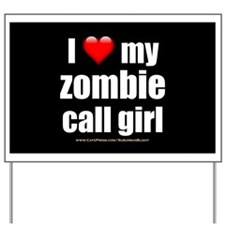 "'Love My Zombie Call Girl"" Yard Sign"