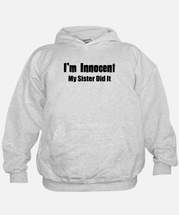 My Sister Did It Hoodie