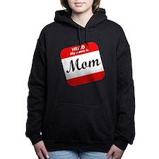 Hello My Name Is Mom Hooded Sweatshirt