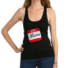 Hello My Name Is Mom Racerback Tank Top