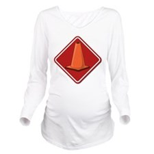 SAFETY CONE RED PLACARD Long Sleeve Maternity T-Sh