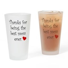 Thanks For Being The Best Mom Ever Drinking Glass