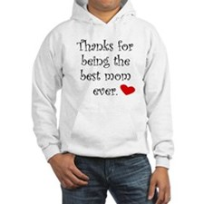 Thanks For Being The Best Mom Ever Hoodie