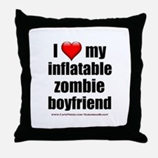 """""""Love My Inflatable Zombie BF"""" Throw Pillow"""