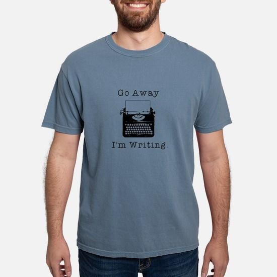 Go Away - I'm Writing T-Shirt