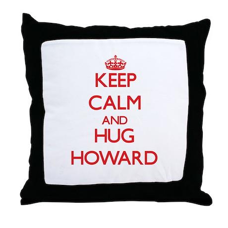 Keep calm and Hug Howard Throw Pillow