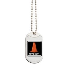 NOT A HAT! BLACK SIGN 1 Dog Tags