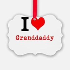 I Love Granddaddy Ornament